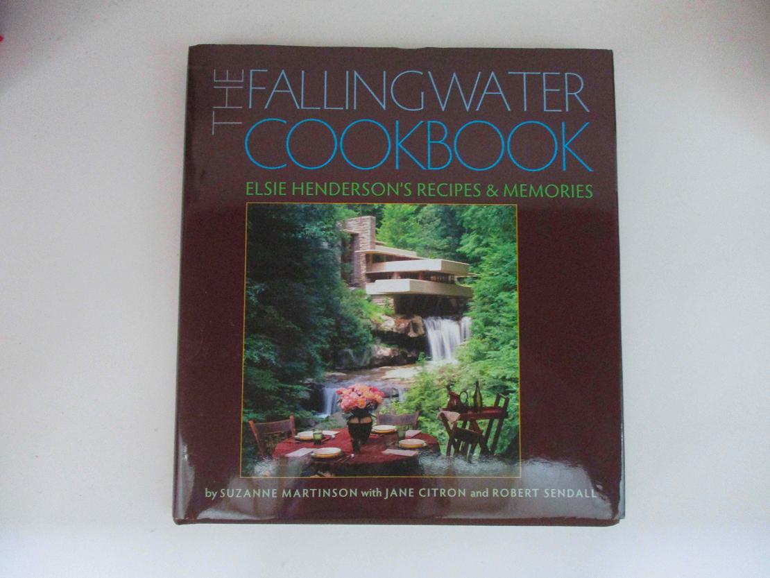 『The Fallingwater Cookbook: Elsie Henderson's Recipes and Memories』